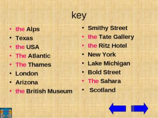 key the Alps Texas the USA The Atlantic The Thames London Arizona the British