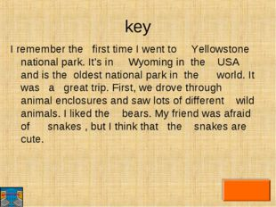 key I remember the first time I went to Yellowstone national park. It's in Wy