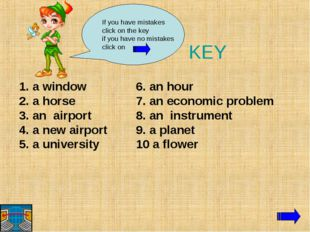 KEY 1. a window 2. a horse 3. an airport 4. a new airport 5. a university 6.