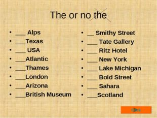 The or no the ___ Alps ___Texas ___ USA ___Atlantic ___Thames ___London ___Ar