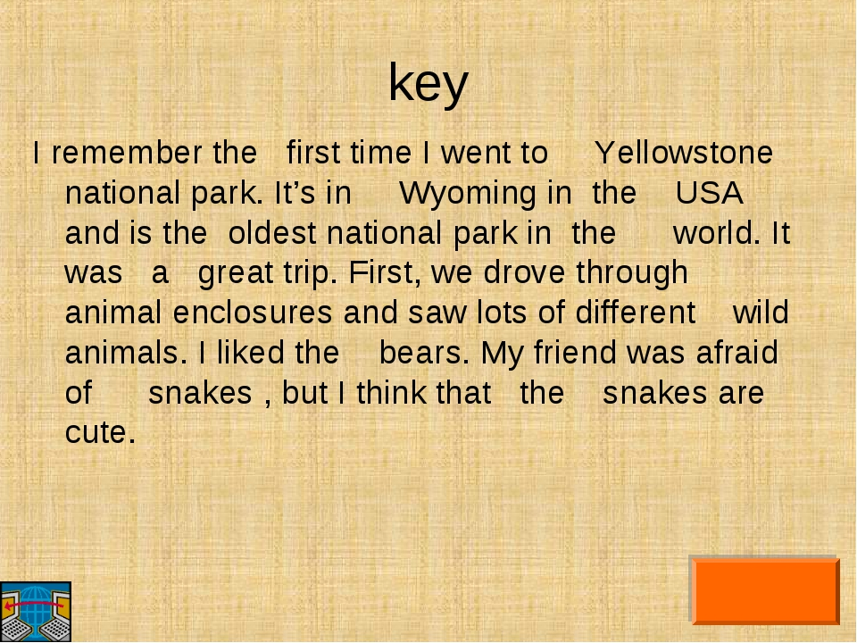 key I remember the first time I went to Yellowstone national park. It's in Wy...