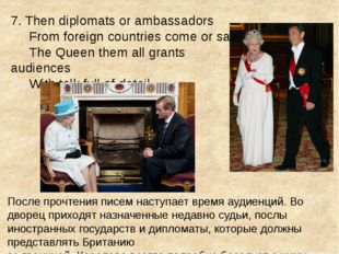 7. Then diplomats or ambassadors From foreign countries come or sail The Quee