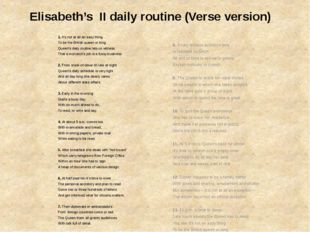 Elisabeth's II daily routine (Verse version) 1. It's not at all an easy th