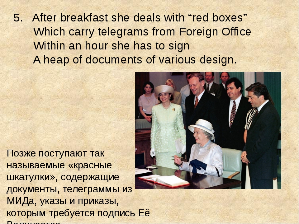 "5. After breakfast she deals with ""red boxes"" Which carry telegrams from Fore..."