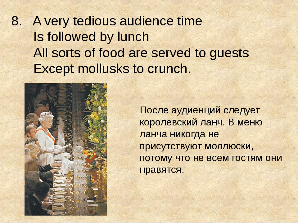 8. A very tedious audience time Is followed by lunch All sorts of food are se...