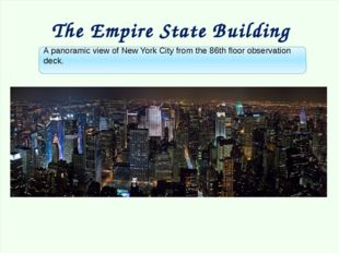 The Empire State Building A panoramic view of New York City from the 86th fl