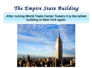 After ruining World Trade Center Towers it is the tallest building in New Yor