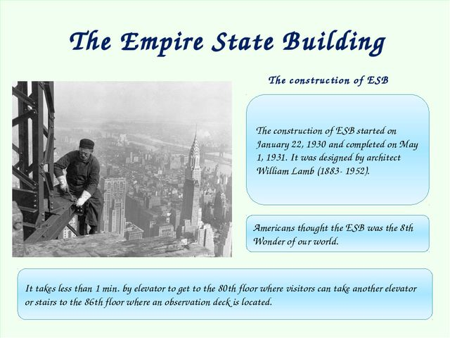 The construction of ESB The construction of ESB started on January 22, 1930...