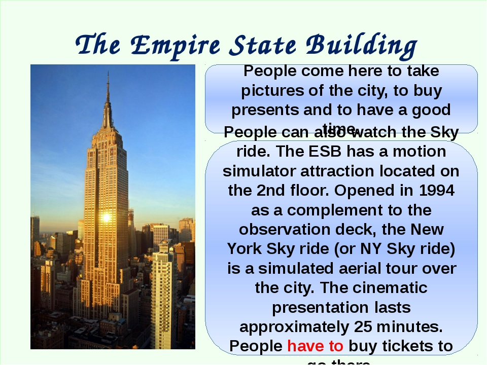 The Empire State Building People come here to take pictures of the city, to...