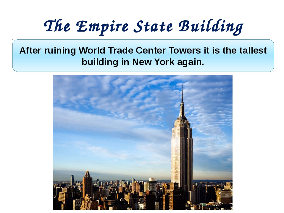After ruining World Trade Center Towers it is the tallest building in New Yor...