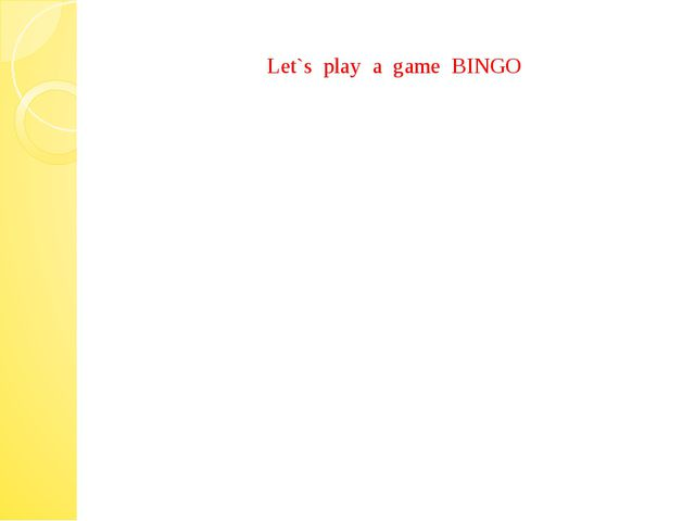 Let`s play a game BINGO