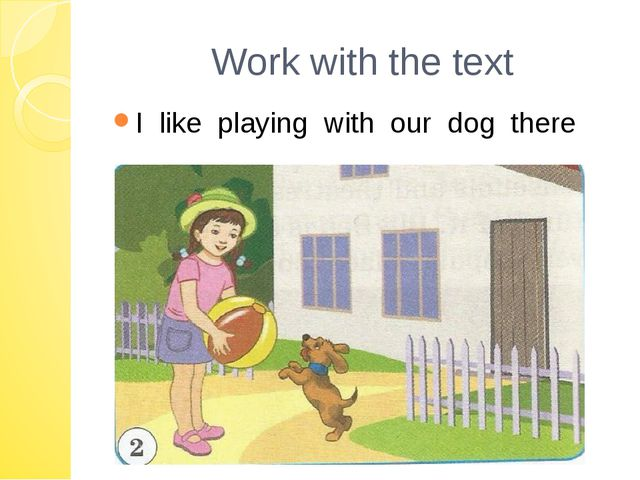 Work with the text I like playing with our dog there