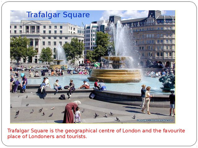 London is a great tourist centre. There are a lot of places of interest in Lo...