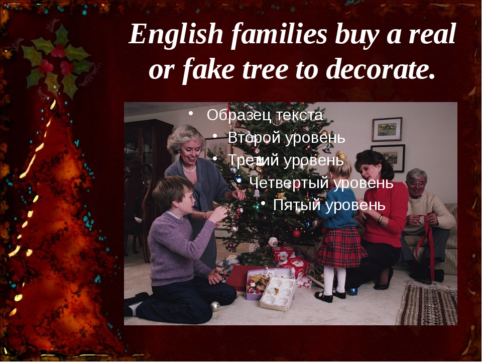 English families buy a real or fake tree to decorate.
