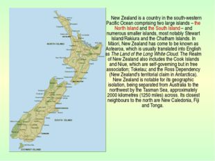 New Zealand is a country in the south-western Pacific Ocean comprising two l