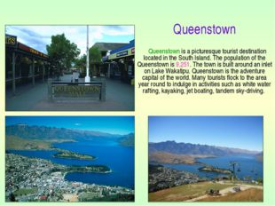 Queenstown is a picturesque tourist destination located in the South Island.