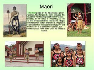 The Maori people are the indigenous people of New Zealand. Maoritanga is the