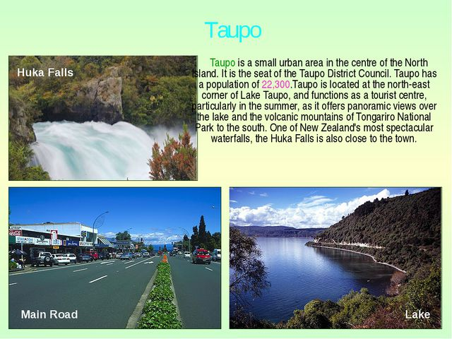 Taupo is a small urban area in the centre of the North Island. It is the sea...
