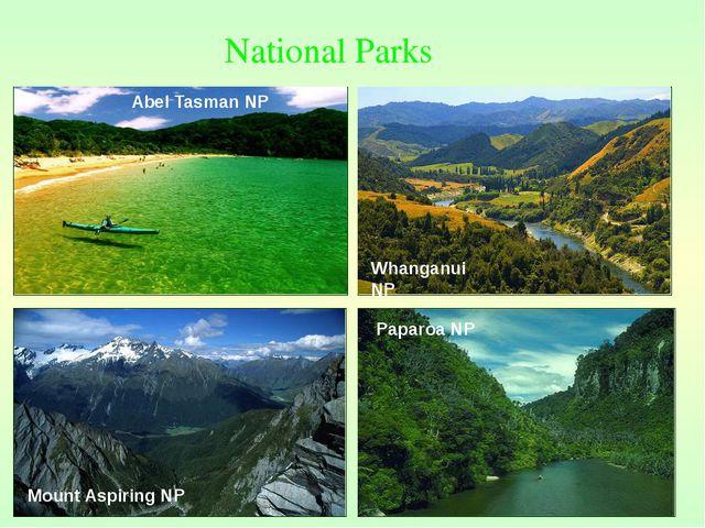 Abel Tasman NP Mount Aspiring NP Whanganui NP Paparoa NP National Parks