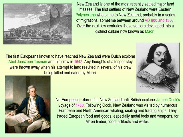 The first Europeans known to have reached New Zealand were Dutch explorer Ab...