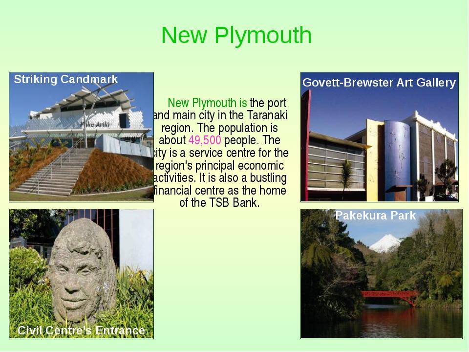 New Plymouth is the port and main city in the Taranaki region. The populatio...