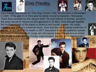 """Elvis Presley. 1935-1977 Elvis Presley was known as """"The King"""" of rock 'n'rol"""