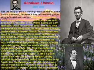Abraham Lincoln. 1809-1865 The life story of the sixteenth president of the U