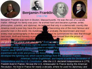 Benjamin Franklin. 1706-1790 Benjamin Franklin was born in Boston, Massachuse