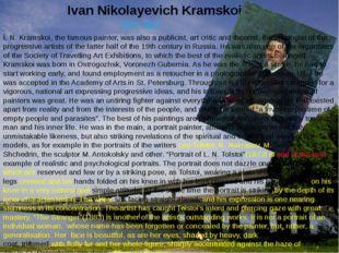 Ivan Nikolayevich Kramskoi. 1837-1887 I. N. Kramskoi, the famous painter, was