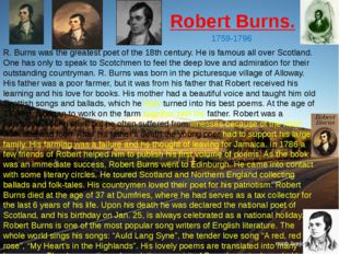 Robert Burns. 1759-1796 R. Burns was the greatest poet of the 18th century. H