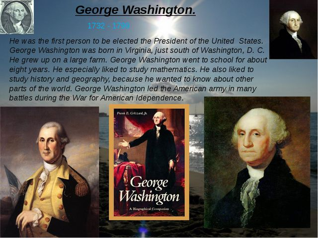 George Washington. He was the first person to be elected the President of the...