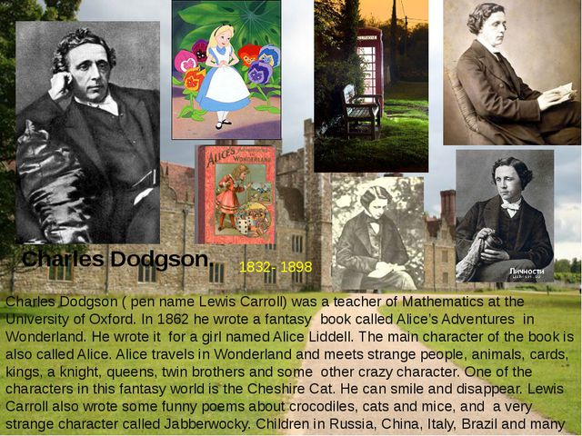 Charles Dodgson. Charles Dodgson ( pen name Lewis Carroll) was a teacher of M...
