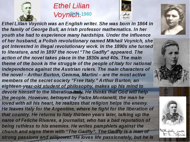 Ethel Lilian Voynich. 1864-1960 Ethel Lilian Voynich was an English writer. S...