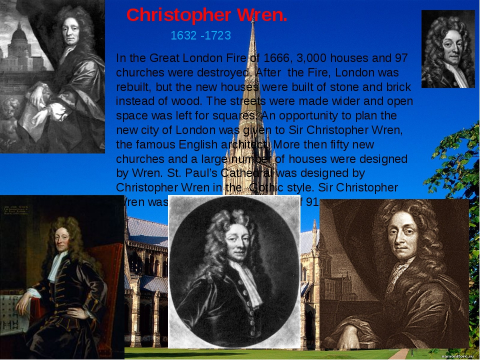 Christopher Wren. 1632 -1723 In the Great London Fire of 1666, 3,000 houses a...