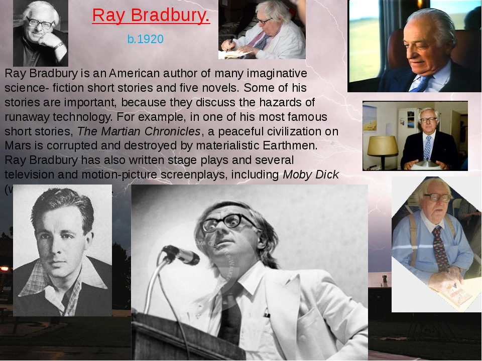 a biography of ray bradbury the american science fiction author Bradbury also wrote for television, including eight episodes of alfred hitchcock presents his work was represented in hundreds of anthologies of poetry, science fiction, short stories, and american literature.