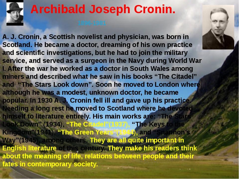 Archibald Joseph Cronin. 1896-1981 A. J. Cronin, a Scottish novelist and phys...