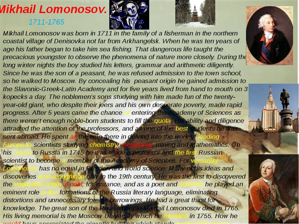 Mikhail Lomonosov. Mikhail Lomonosov was born in 1711 in the family of a fish...