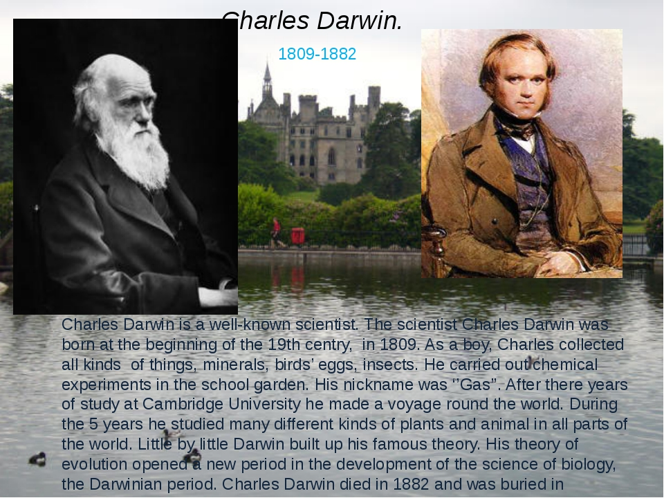 Charles Darwin. Charles Darwin is a well-known scientist. The scientist Charl...