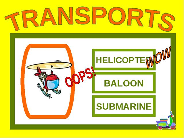 HELICOPTER BALOON SUBMARINE