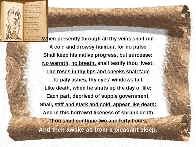 When presently through all thy veins shall run A cold and drowsy humour, for...