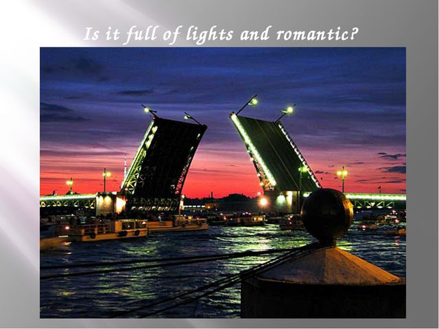 Is it full of lights and romantic?