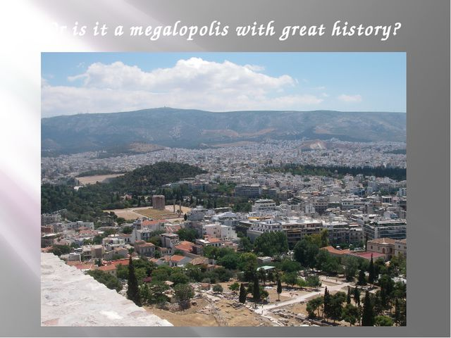 Or is it a megalopolis with great history?