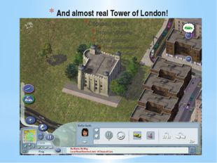 And almost real Tower of London!