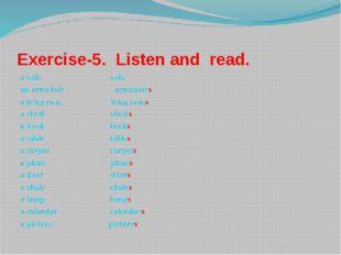 Exercise-5. Listen and read. a sofa sofa an armchair armchairs a living room
