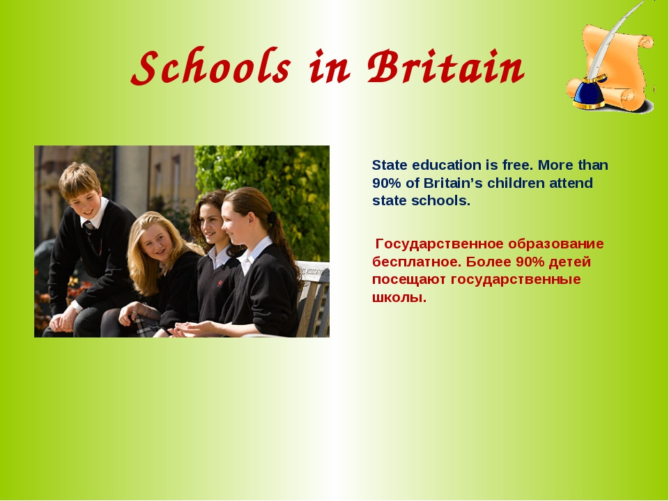 Schools in Britain State education is free. More than 90% of Britain's childr...