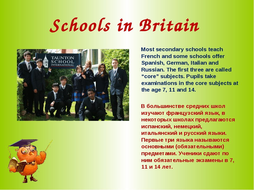Schools in Britain Most secondary schools teach French and some schools offer...