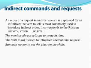An order or a request in indirect speech is expressed by an infinitive; the