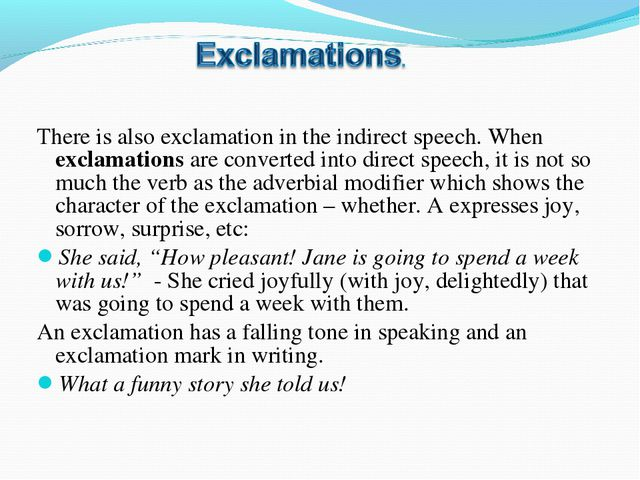 There is also exclamation in the indirect speech. When exclamations are conve...