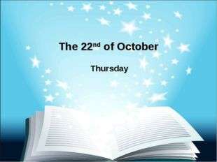 The 22nd of October Thursday