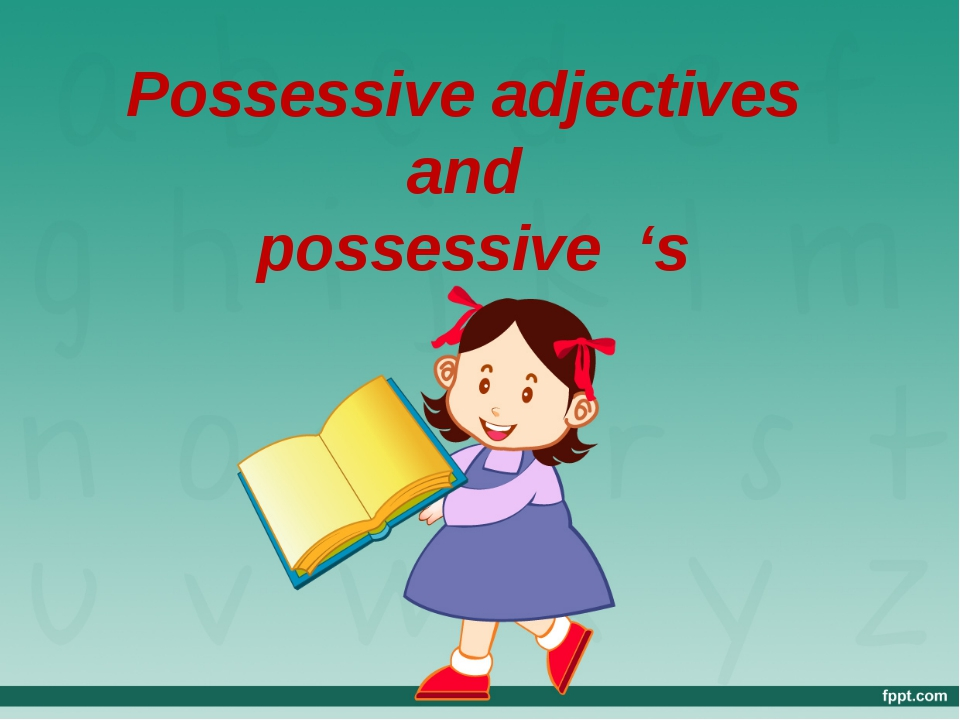 Possessive adjectives and possessive 's